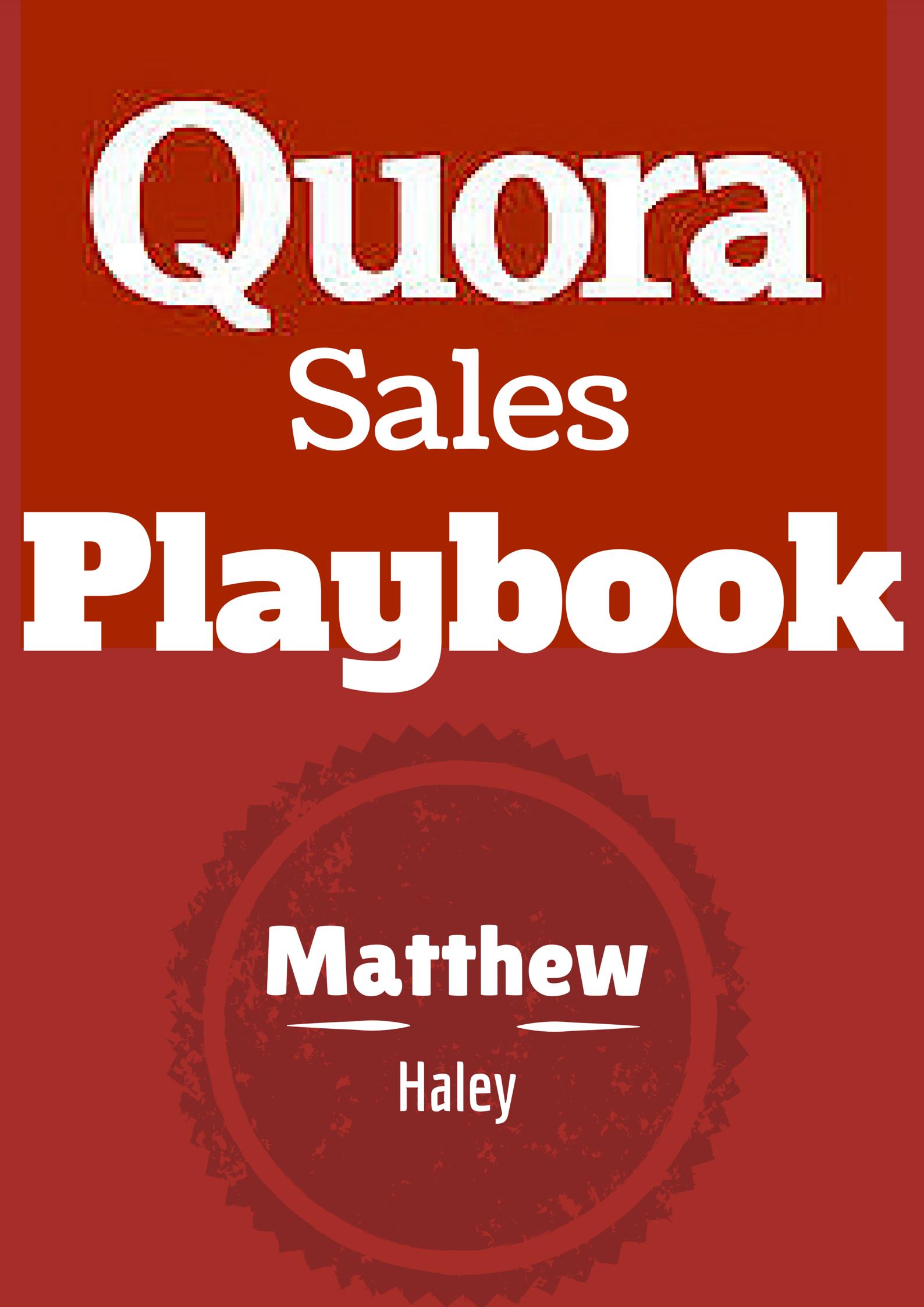 Quora-Sales-Playbook-Matthew-Haley